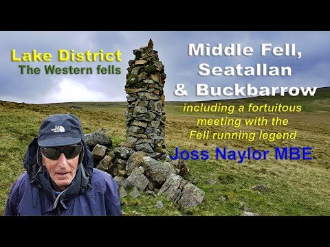 Lake District - Middle Fell, Seatallan, Buckbarrow and meeting Fell Running Legend Joss Naylor MBE