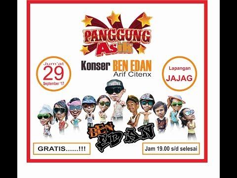 Live konser BEN EDAN - PANGGUNG ASIK TELKOMSEL - Jajag