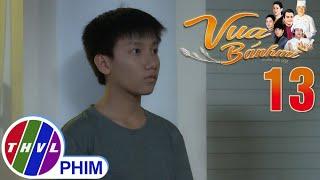 image Vua bánh mì - Tập 13[5]: Nguyện âm thầm xin lỗi ông Đạt vì nghe theo lời Tài mà đành lỡ hẹn với ba