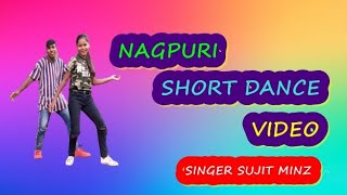 NAGPURI DANCE VIDEO  Nagpuri short  video  ||  singer sujit minz