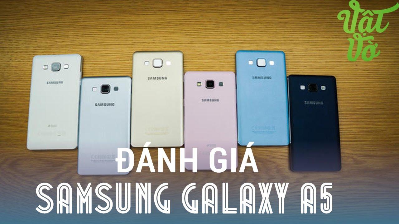 [Review dạo] Đánh giá chi tiết Samsung Galaxy A5 – máy tốt nhưng giá bán chưa ngon