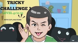 Tricky Challenge 3 Level 41 to 50 Answers