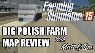 Matt and I do a map review of Big Polish Farm  It can be dl from here https://www.modhoster.com/mods/big-polish-farm--4  can-am mod http://www.farming2015mods.com/farming-simulator-2015/vehicles/canam-1000-xt-ls15-v-1-0-fs-2015/