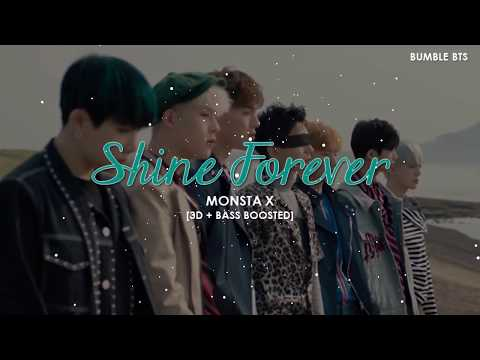 [3D+BASS BOOSTED] MONSTA X (몬스타 엑스) - SHINE FOREVER   bumble.bts