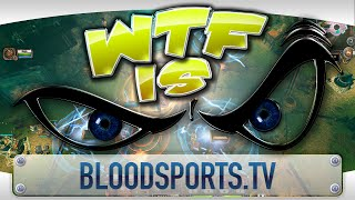 ► WTF Is... - Bloodsports TV ?