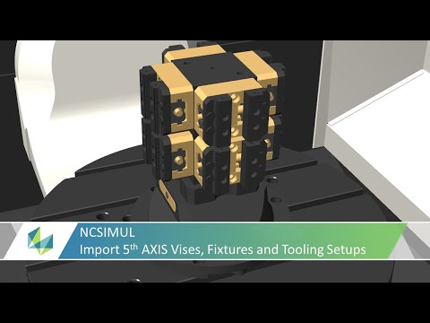 Import 5th AXIS Digital Twin for your Vises, Fixtures and Tooling Setups in NCSIMUL