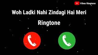 Woh Ladki Nahi Zindagi Hai Meri Ringtone || Lofi Ringtone ll New Mp3 Ringtone 2021 || VihasRingtone
