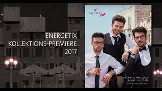 ENERGETIX Collection Premiere 2017
