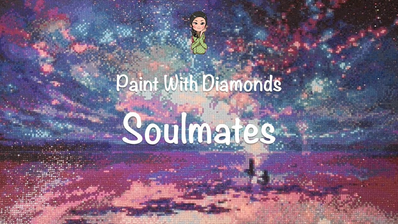 Paint With Diamonds Soulmates Youtube