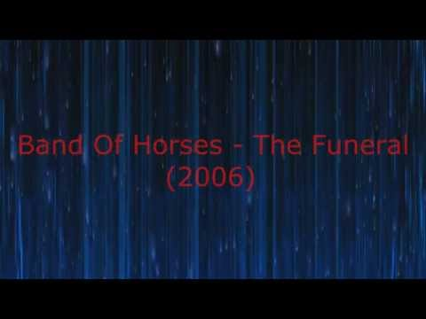 Band Of Horses   The Funeral 2006