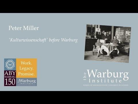 Peter Miller: 'Kulturwissenschaft' before Warburg