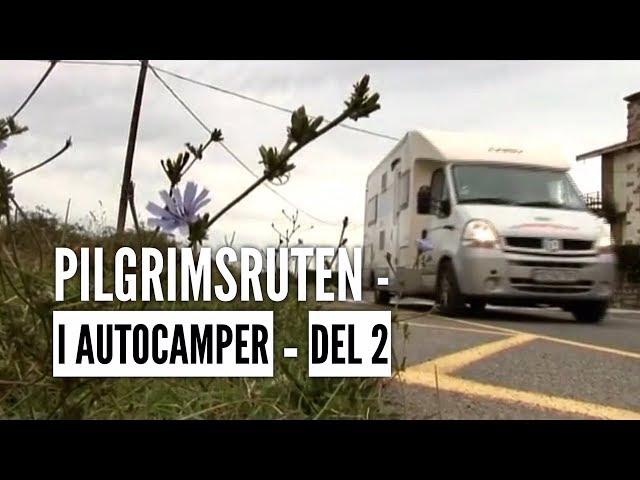 Pilgrimsturen Del 2 - Campingferie.dk