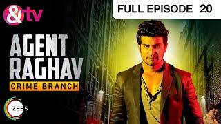 Agent Raghav Crime Branch | Hindi Serial |Full Episode-20 | Sharad Kelkar, Mahesh Manjrekar | And TV