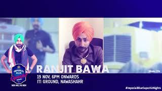 Seagram's Imperial Blue | Ranjit Bawa Performing Live | 19th Nov IT Ground Nawanshahr