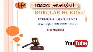 Sözleşmenin Kurulması (Borçlar Hukuku 12. Ders)