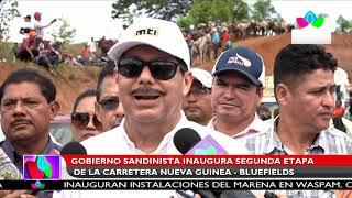 Multinoticias| Gobierno Sandinista inaugura II etapa de la carretera Nueva Guinea - Bluefields