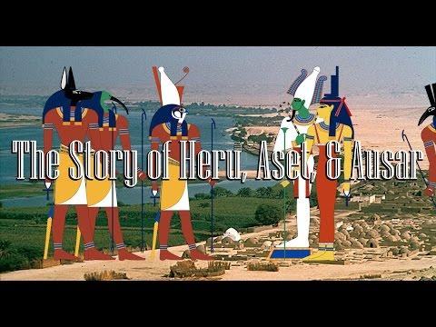 The Story of Heru, Aset, & Ausar