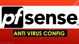PFsense Antivirus Configuration