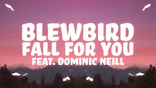 Blewbird - Fall For You (Lyrics) ft. Dominic Neill