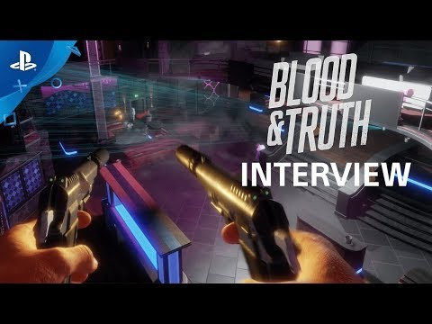 Blood & Truth Interview | PS VR