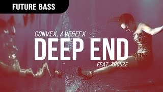 Convex, AVE & EFX - Deep End (feat. Trouze)