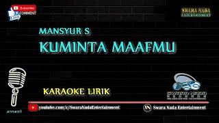 Download Lagu Kuminta Maafmu - Karaoke Lirik   Mansyur S mp3