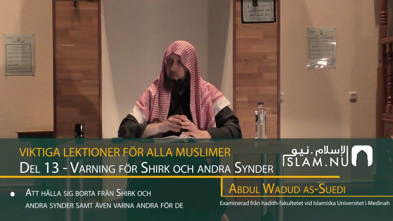 Viktiga Lektioner För Varje Muslim | del 13 | Abdul Wadud
