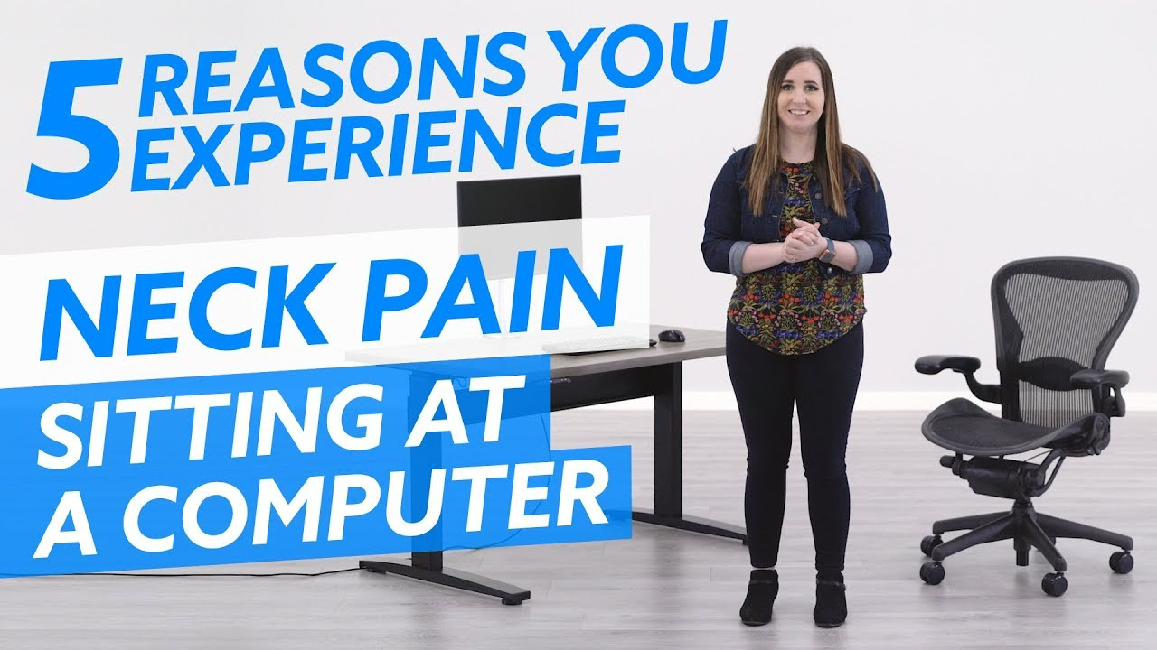 5 Reasons For Neck Pain Sitting At A Computer In 2020