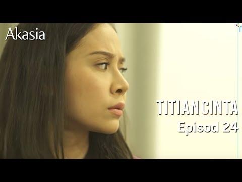 Akasia | Titian Cinta | Episode 24