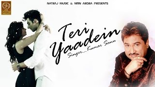 Kumar Sanu # Teri Yaadein # Full Video Song # New Hindi Bollywood Songs 2015 by Natraj Music