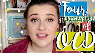 4 Misconceptions of OCD Everyone Needs to Know! ft. Emily Rose