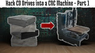 Hack old CD-ROMs into a CNC Machine - Part 1: The Hardware