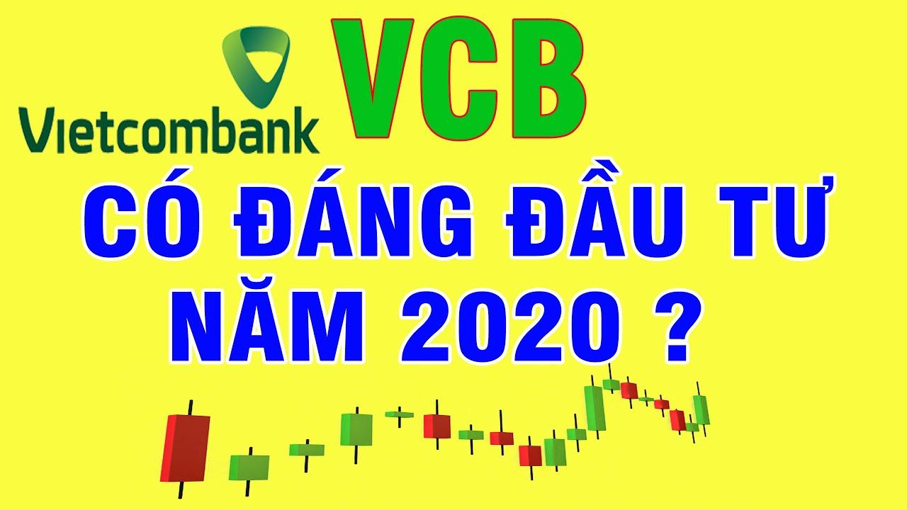Cổ Phiếu Vietcombank VCB Đáng Đầu Tư Năm 2020 Hay Không? | Đầu Tư Chứng Khoán Vlog