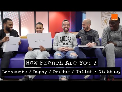 How French Are you ? : Depay / Darder / Lacazette / Jallet / Diakhaby