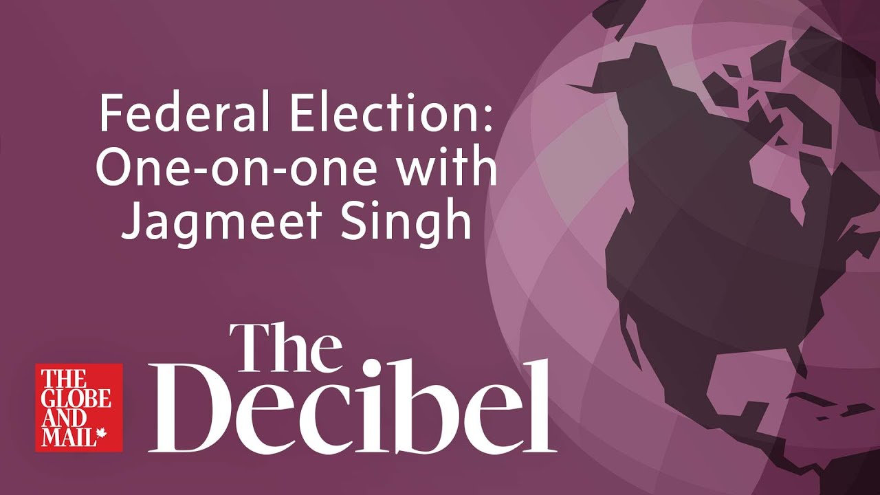 Federal Election: One-on-one with Jagmeet Singh