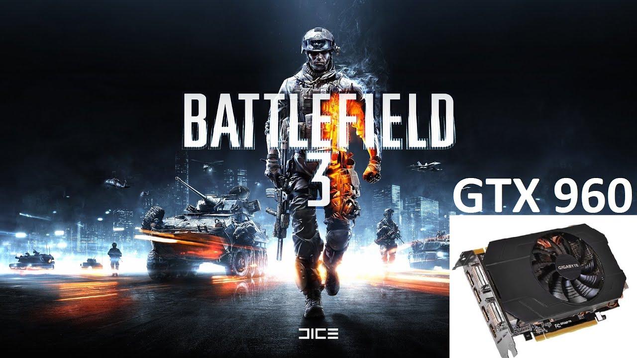 Gtx 960 battlefield 3 ultra gtx 960 vs next gen games youtube