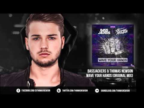 Bassjackers & Thomas Newson - Wave Your Hands [OUT NOW!]