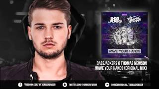 bassjackers thomas newson   wave your hands out now