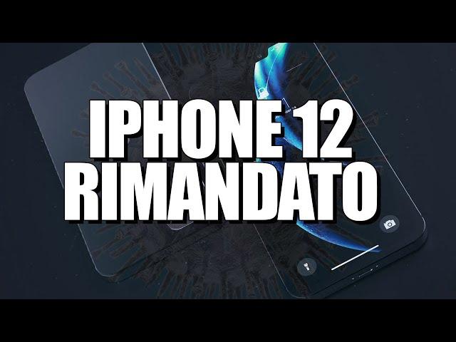 iPhone 12 è stato RIMANDATO!