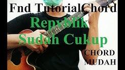 Chord Mudah (Repvblik - Sudah Cukup) Lirik dan Petikan (Tutorial Gitar)