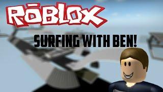 ROBLOX SURFING w/ BEN