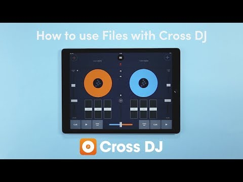 How to use Files with Cross DJ | iOS 11 Tutorial