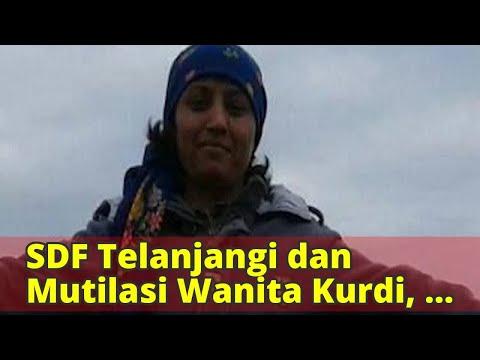 SDF Telanjangi Dan Mutilasi Wanita Kurdi, Kerabat Angkat Bicara