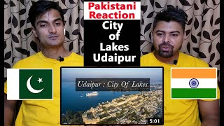 City of Lakes Udaipur | Aerial Video in 4K | Pakistani Reaction On India