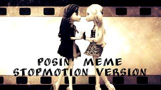 Monster High Doll Video|Posin' Meme|Stopmotion Animation