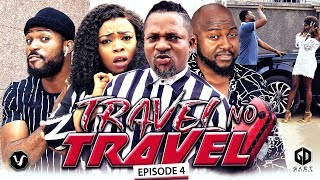 TRAVEL NO TRAVEL (EPISODE 4) - UCHENANCY 2019 NEW MOVIE ALERT
