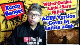 Download REACTION Weird Genius Lathi (Sara Fajira)   Aceh Version Cover by Lailisa'adah