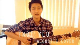 Trót yêu (Trung Quân Idol) - Acoustic Cover