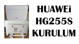 Huawei HG255s Modem Kurulumu