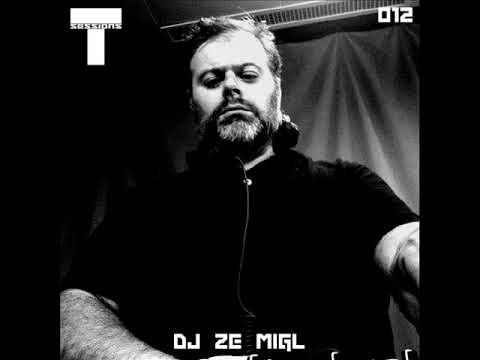 T SESSIONS 012 - DJ ZE MIGL